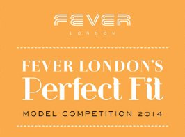 Fever London Perfect Fit: Model Competition 2014