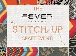 The Fever London 'Stitch up' craft event